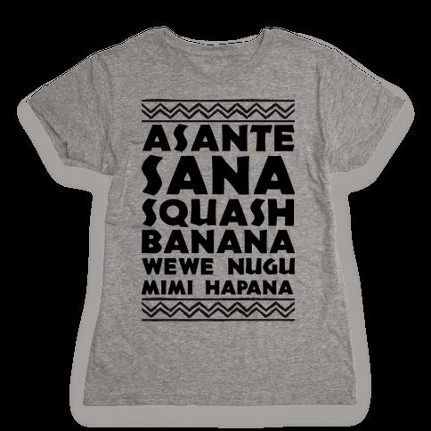 Asante Sana Squash Banana, Wewe Nugu Mimi Hapana Womens T-Shirt