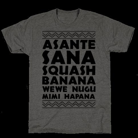 Asante Sana Squash Banana, Wewe Nugu Mimi Hapana Mens T-Shirt