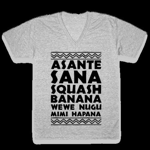 Asante Sana Squash Banana, Wewe Nugu Mimi Hapana V-Neck Tee Shirt