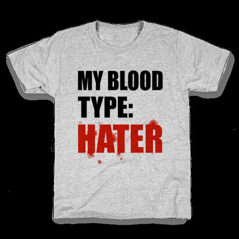 Blood Type: Hater Kids T-Shirt