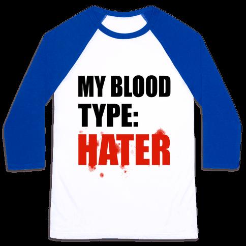 Blood Type: Hater Baseball Tee