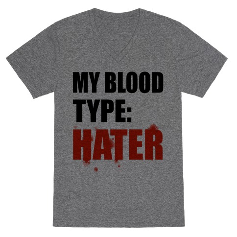 Blood Type: Hater V-Neck Tee Shirt