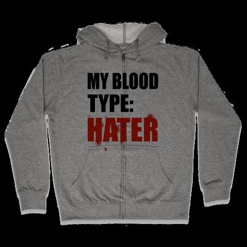 Blood Type: Hater Zip Hoodie
