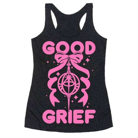 Good Grief Racerback Tank Top