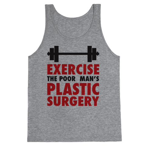 Exercise: The Poor Man's Plastic Surgery Tank Top