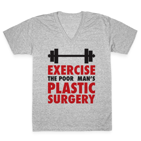 Exercise: The Poor Man's Plastic Surgery V-Neck Tee Shirt