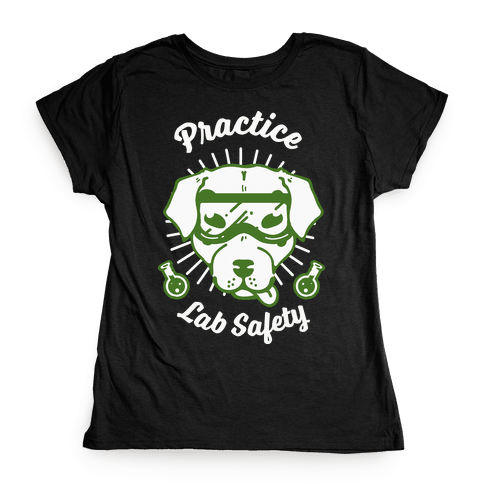Practice Lab Safety Womens T-Shirt