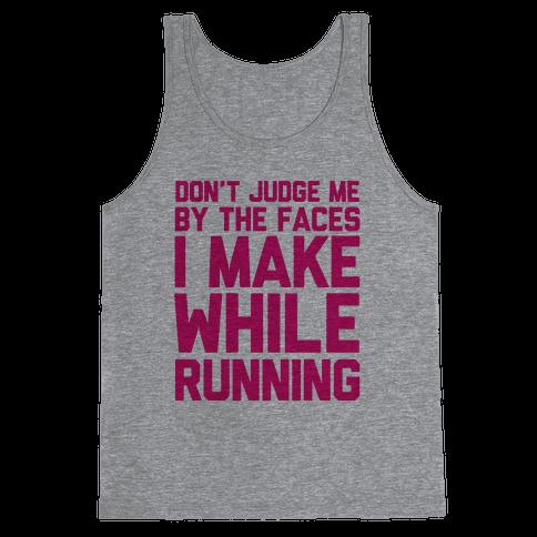 Don't Judge me When I Run Tank Top