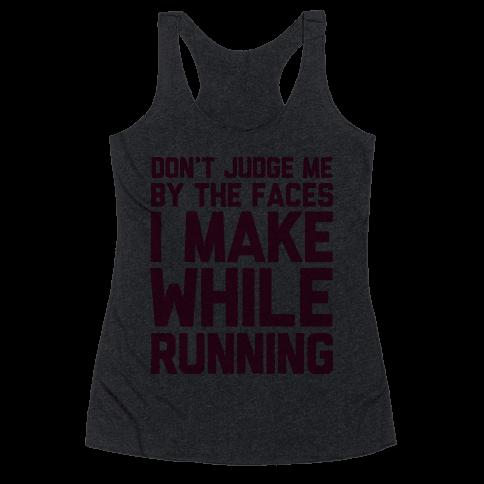 Don't Judge me When I Run Racerback Tank Top