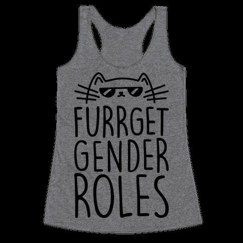 Furrget Gender Roles Racerback Tank Top