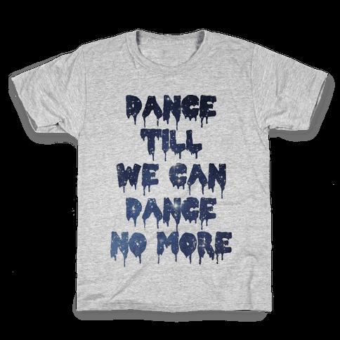 Dance No More Kids T-Shirt