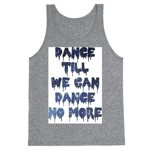 Dance No More Tank Top