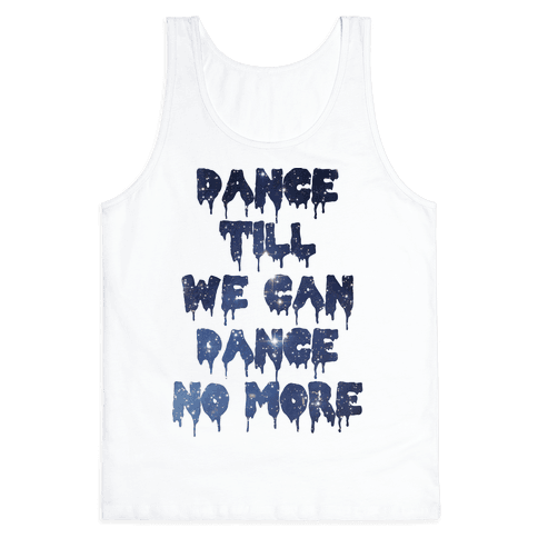 Dance No More Tank Top
