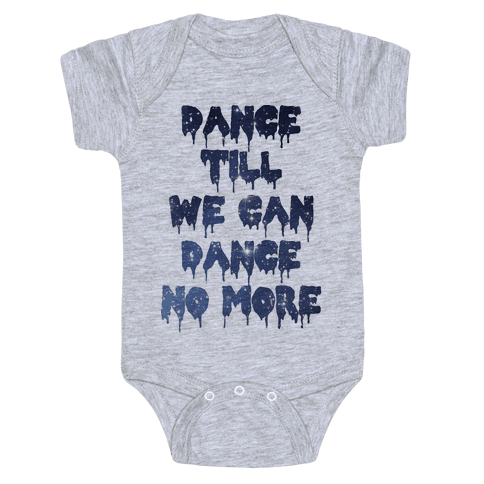 Dance No More Baby Onesy