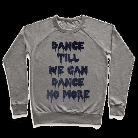 Dance No More Pullover