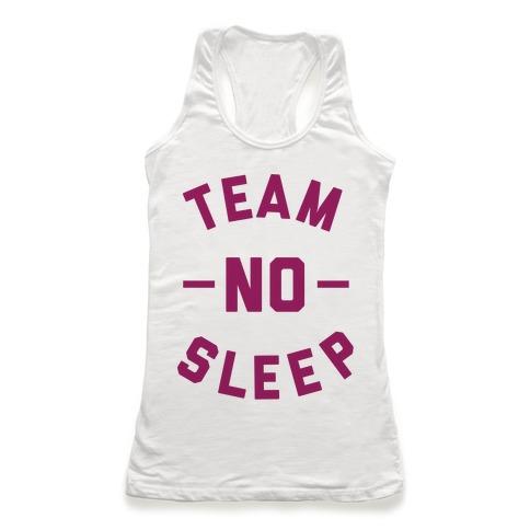 Team No Sleep Racerback Tank Top