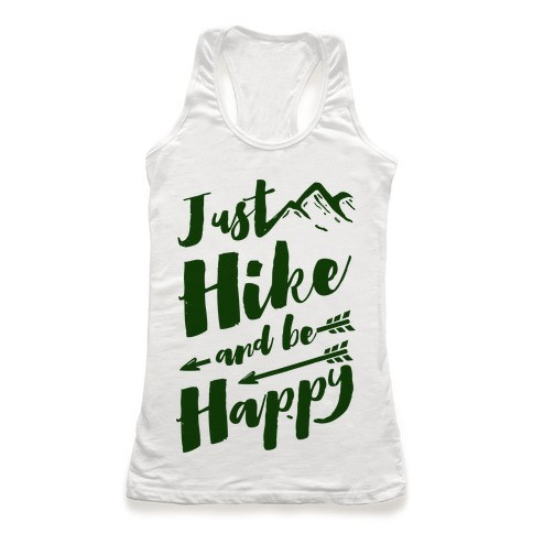 Just Hike and Be Happy Racerback Tank Top