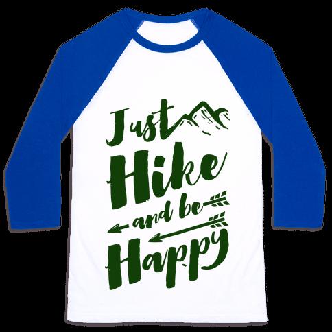 Just Hike and Be Happy Baseball Tee