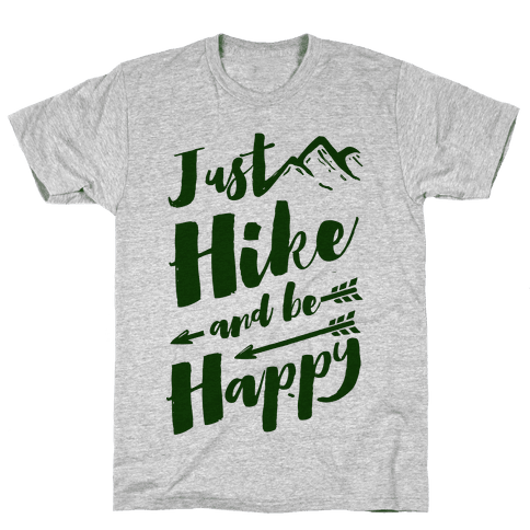 Just Hike and Be Happy Mens T-Shirt