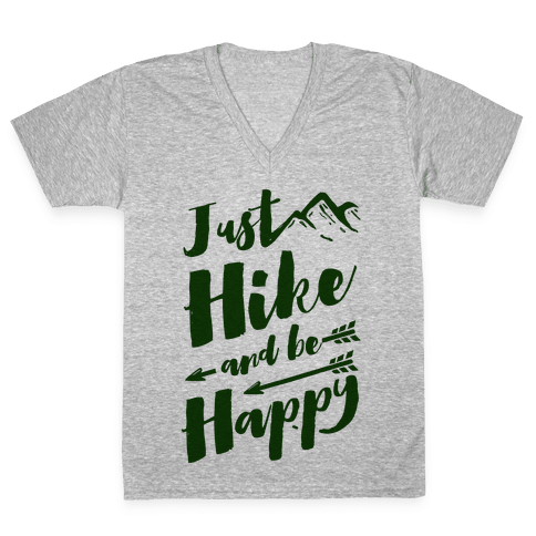 Just Hike and Be Happy V-Neck Tee Shirt