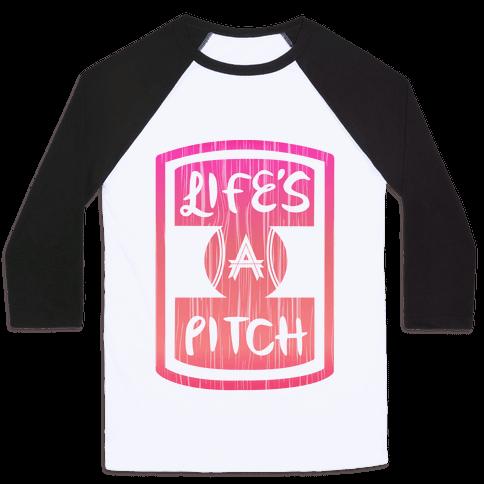 Life's A Pitch Baseball Tee