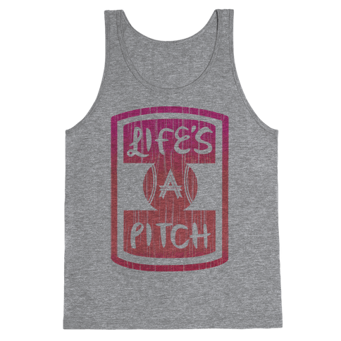 Life's A Pitch Tank Top