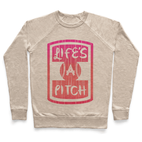 Life's A Pitch Pullover