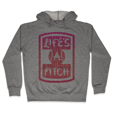 Life's A Pitch Hooded Sweatshirt
