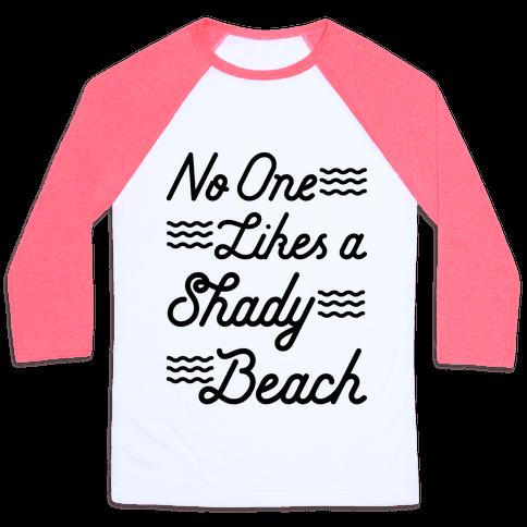 No One Likes a Shady Beach Baseball Tee