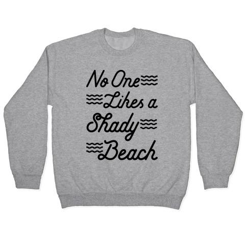 No One Likes a Shady Beach Pullover