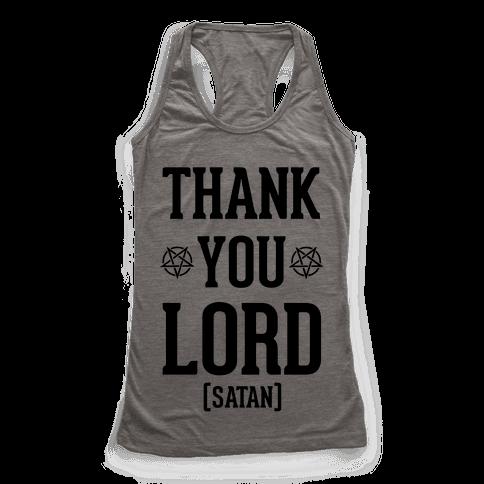 Thank You Lord (Satan) Racerback Tank Top