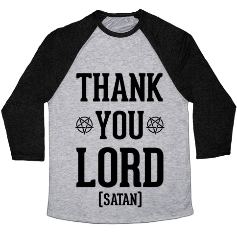Thank You Lord (Satan) Baseball Tee