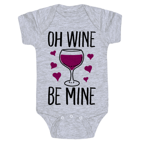 Oh Wine Be Mine Baby Onesy