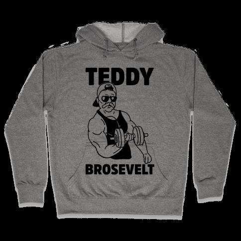 Teddy Brosevelt Hooded Sweatshirt