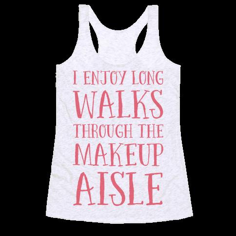 I Enjoy Long Walks Through The Makeup Aisle