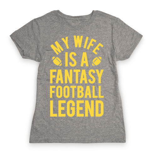 My Wife is a Fantasy Football Legend Womens T-Shirt
