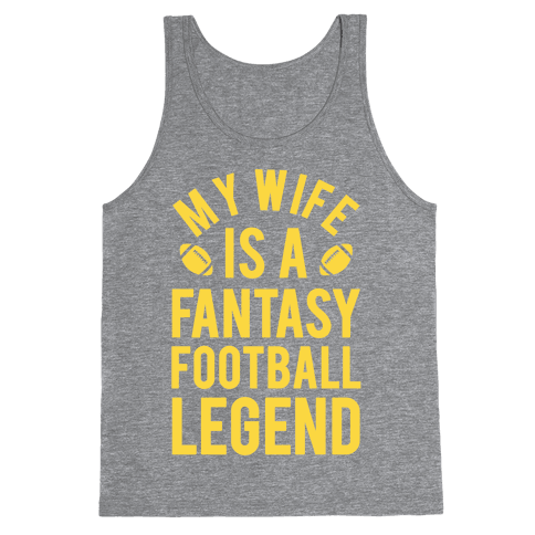 My Wife is a Fantasy Football Legend Tank Top