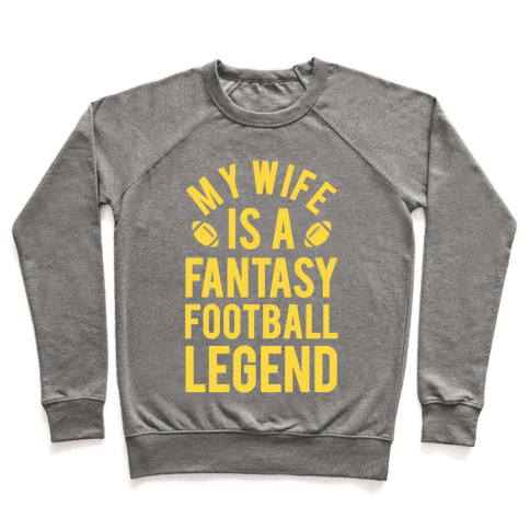 My Wife is a Fantasy Football Legend Pullover