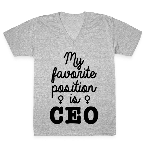A Girl's Favorite Positition is CEO