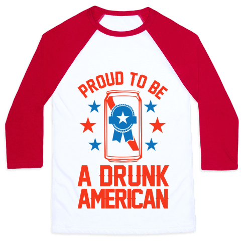 Proud To Be A Drunk American Baseball Tee
