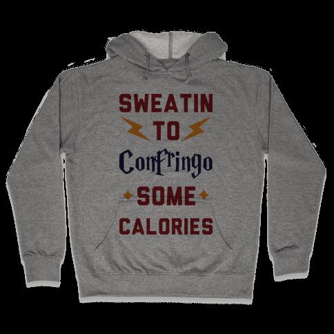 Sweatin To Confringo Some Calories Hooded Sweatshirt
