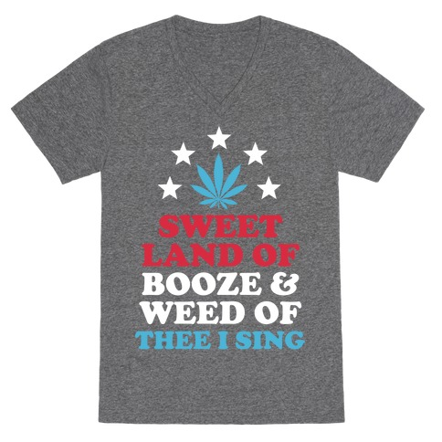 Sweet Land Of Booze and Weed V-Neck Tee Shirt