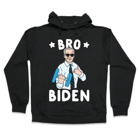 Bro Biden Hooded Sweatshirt