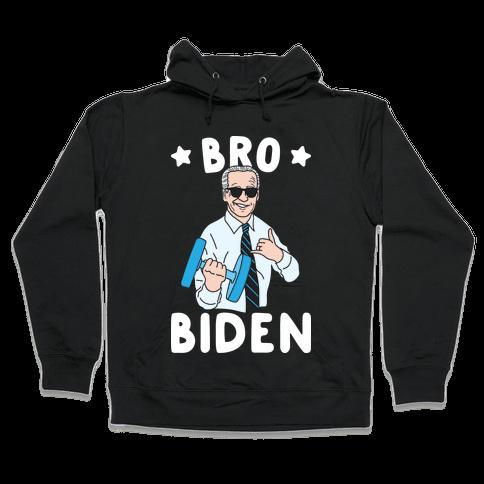 Bro Biden Hooded Sweatshirt