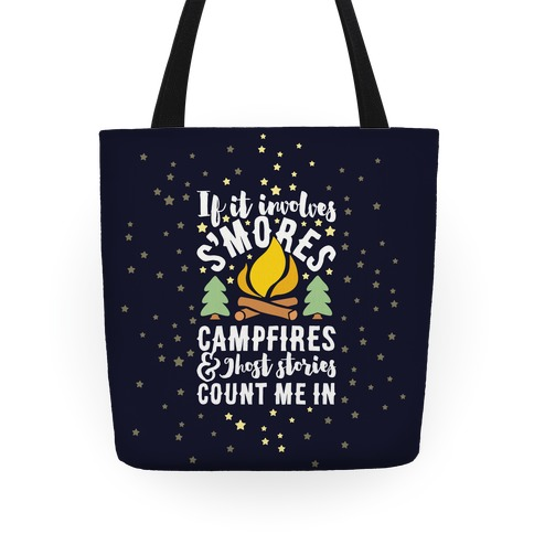S'mores Campfires And Ghost Stories Tote