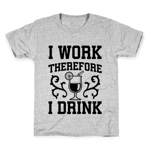 I Work Therefore I Drink (Margarita) Kids T-Shirt