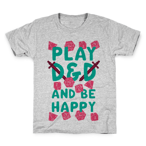 Play D&D And Be Happy Kids T-Shirt