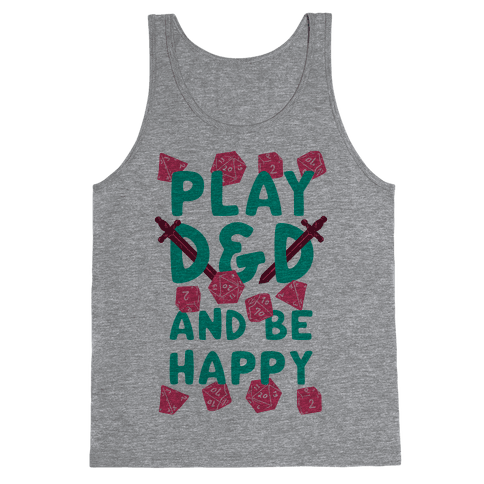 Play D&D And Be Happy Tank Top