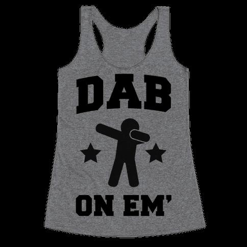 Dab On Em' Racerback Tank Top
