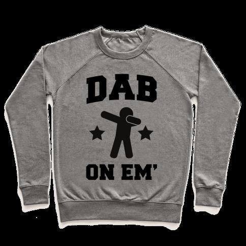 Dab On Em' Pullover